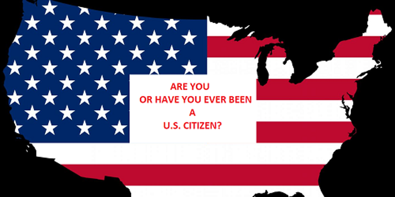 Are you or have you ever been a US citizen
